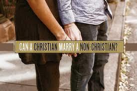 CAN I MARRY A NON CHRISTIAN?